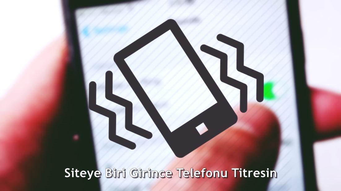 Siteye Biri Girince Telefonu Titresin HTML Kodu